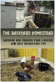 The Backyard Homestead: Growing and Feeding Your Chickens and Best Beekeeping Tips: (Backyard Chickens, Natural Beekeeping, Beekeeping Equipment) (Beekeeping, Raising Chickens)<