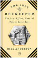 Idle Beekeeper: The Low-Effort, Natural Way to Keep Bees