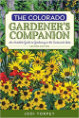 The Colorado Gardener's Companion: An Insider's Guide to Gardening in the Centennial State, 2nd Edition