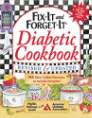 Fix-It and Forget-It Diabetic Cookbook Revised and Updated: 550 Slow Cooker Favorites--To Include Everyone!