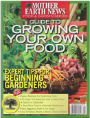 Mother Earth News Guide to Growing Your Own Food Late Spring 2014