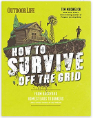 How to Survive Off the Grid: From Backyard Homesteads to Bunkers (and Everything in Between)
