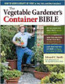 The Vegetable Gardeners Container Bible.